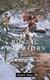 Rustic Warriors: Warfare and the Provincial Soldier on the New England Frontier, 1689-1748 (Warfare and Culture, 10)