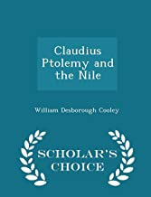 Claudius Ptolemy and the Nile - Scholar's Choice Edition