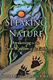 Speaking with Nature: Awakening to the Deep Wisdom of...