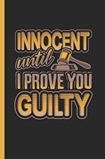 Innocent Until I Prove You Guilty: Notebook & Journal Or Diary For Lawyers As Gift, Wide Ruled Paper (120 Pages, 6x9
