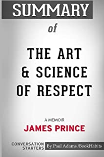 Summary of The Art and Science of Respect: A Memoir by James Prince: Conversation Starters