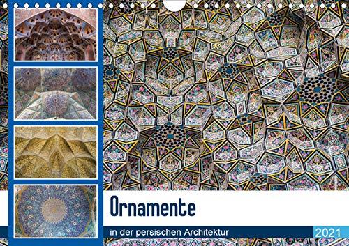 Ornamente in der persischen Architektur (Wandkalender 2021 DIN A4 quer)