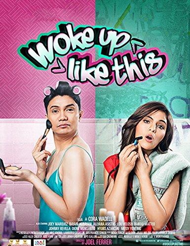Woke Up Like This - Philippines Filipino Tagalog Movie