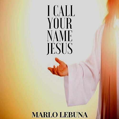I Call Your Name Jesus by Marlo Lebuna on Amazon Music ...