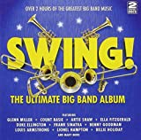 Swing! The Ultimate Big Band Album