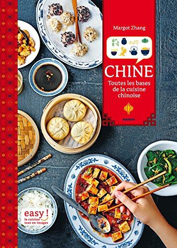 Chine - Toutes les bases de la cuisine chinoise (Easy) (French Edition)
