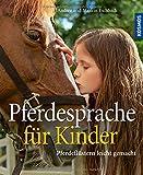 Pferdesprache für Kinder - Andrea Eschbach