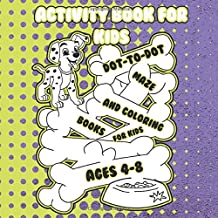 Activity Book for Kids - DOT-TO-DOT, Maze and Coloring Books for Kids Ages 4-8