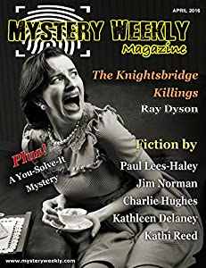 Mystery Weekly Magazine: April 2016 (Mystery Weekly Magazine Issues Book 8)