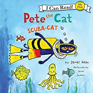 Pete the Cat - Scuba-Cat                   Written by:                                                                                                                                 James Dean                               Narrated by:                                                                                                                                 James Fouhey                      Length: 5 mins     Not rated yet     Overall 0.0