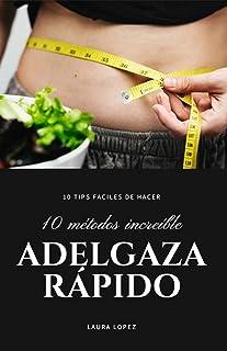 Adelgaza Rápido: 10 Tips Sencillos y Útiles para bajar tu peso