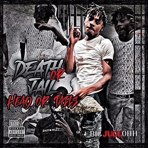 Death Or Jail Head Or Tails [Explicit]