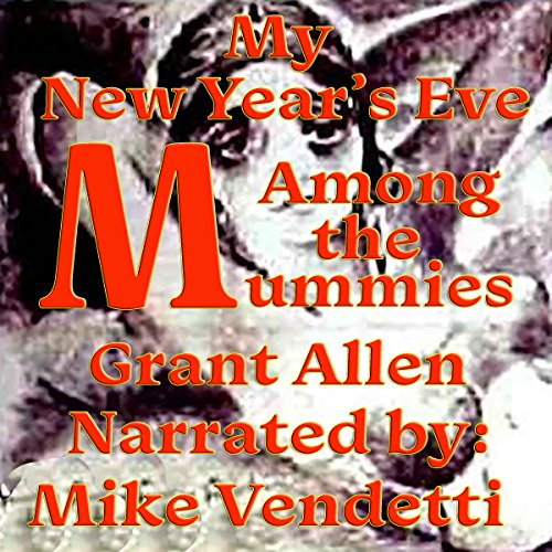 My New Year's Eve Among the Mummies audiobook cover art