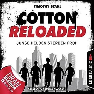 Junge Helden sterben früh     Cotton Reloaded 47              Autor:                                                                                                                                 Timothy Stahl                               Sprecher:                                                                                                                                 Tobias Kluckert                      Spieldauer: 3 Std. und 46 Min.     76 Bewertungen     Gesamt 4,4