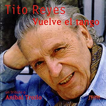 Vuelve el Tango (Un Tributo a Aníbal Troilo) [Un Tributo a Aníbal Troilo]