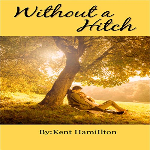 Without a Hitch Audiobook By Kent Hamilton cover art