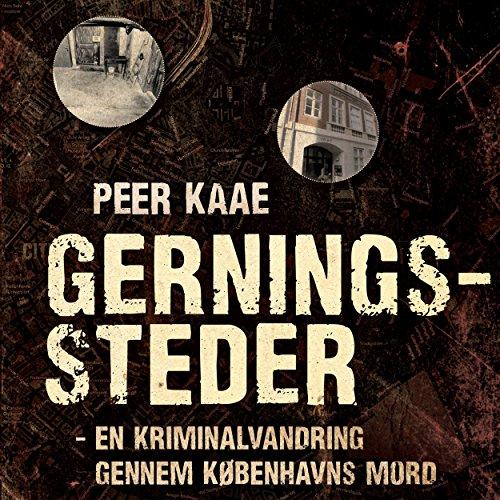 Gerningssteder: En kriminalvandring gennem Københavns mord audiobook cover art