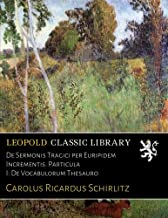 De Sermonis Tragici per Euripidem Incrementis. Particula I: De Vocabulorum Thesauro (Latin Edition)