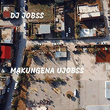 Makungena Ujobss
