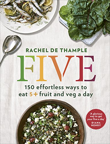Five: 150 effortless ways to eat 5+ fruit and veg a day (English Edition)