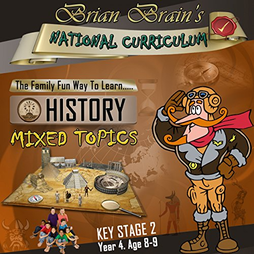 Brian Brain's National Curriculum KS2 Y4 History Mixed Topics audiobook cover art