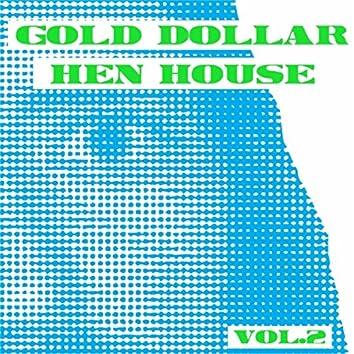 Gold Dollar Hen House, Vol. 2