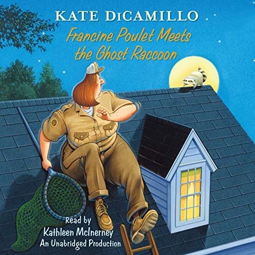 Francine Poulet Meets the Ghost Raccoon     Tales from Deckawoo Drive, Book 2              By:                                                                                                                                 Kate DiCamillo                               Narrated by:                                                                                                                                 Kathleen McInerney                      Length: 56 mins     14 ratings     Overall 4.9