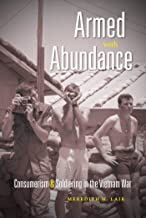 Armed with Abundance: Consumerism and Soldiering in the Vietnam War