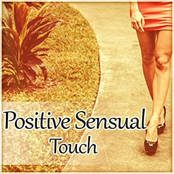 Positive Sensual Touch – Erotic Massage, Sensual Touch, Positive Vibes & Pure Desires