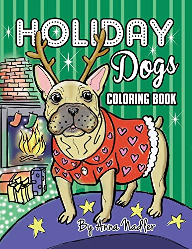 Holiday Dogs Coloring Book: Relax while you color this book. It's filled with detailed illustrations of different dog breeds in Christmas sweaters and more!