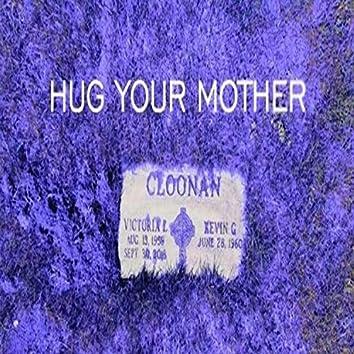 Hug Your Mother