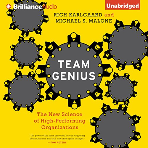 Team Genius     The New Science of High-Performing OrganizationsThe New Science of High-Performing Organizations              By:                                                                                                                                 Rich Karlgaard,                                                                                        Michael S. Malone                               Narrated by:                                                                                                                                 Tom Parks                      Length: 8 hrs and 39 mins     45 ratings     Overall 4.0