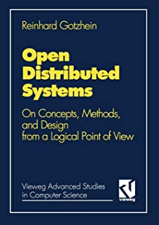 Open Distributed Systems: On Concepts, Methods and Design from a Logical Point of View