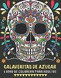 Calaveritas De Azucar Libro De Colorear Para Adultos: Un libro único con fondo negro, Día de los Muertos Calaveras de Azucar