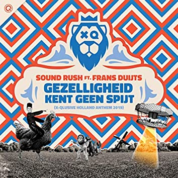 Gezelligheid Kent Geen Spijt (X-Qlusive Holland Anthem 2019)