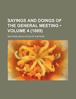 Sayings and Doings of the General Meeting (Volume 4 (1889))