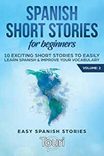 Spanish Short Stories for Beginners: 10 Exciting Short Stories to Easily Learn Spanish & Improve Your Vocabulary: 2
