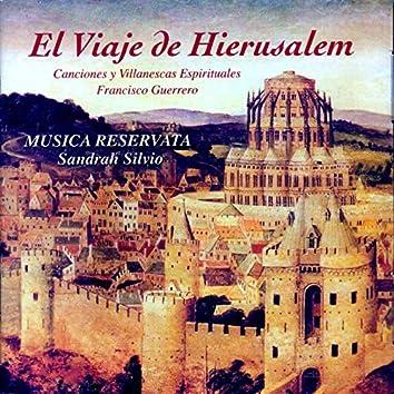 El Viaje De Hierusalem. Canciones Y Villanescas Espirituales, Francisco Guerrero