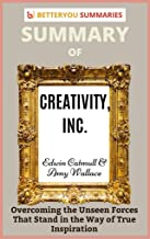 Summary of Creativity Inc.: Overcoming The Unseen Forces That Stand in the Way of True Inspiration