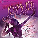American Pop: Hit Makers, Superstars, and Dance Revolutionaries (American Music Milestones) (English Edition)