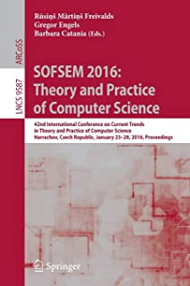 SOFSEM 2016: Theory and Practice of Computer Science (Lecture Notes in Computer Science (9587))