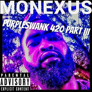 Purpleswank 420, Pt. 3