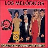 Best Melodicas - Orquesta Que Impone El Ritmo by Melodicos (2005-04-25) Review