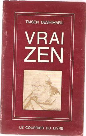 Vrai zen, source vive, révolution intérieure.