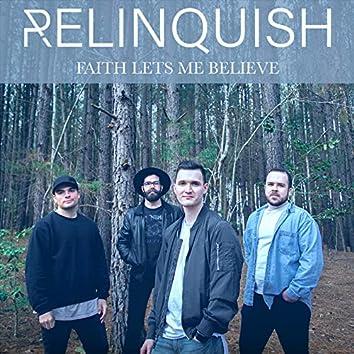 Faith Lets Me Believe