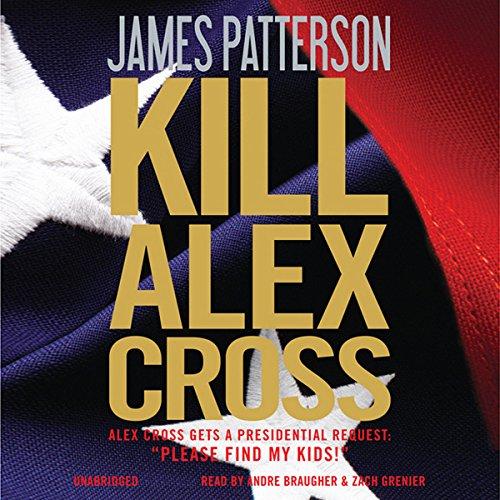 Kill Alex Cross                   Auteur(s):                                                                                                                                 James Patterson                               Narrateur(s):                                                                                                                                 Andre Braugher,                                                                                        Zach Grenier                      Durée: 6 h et 46 min     Pas de évaluations     Au global 0,0