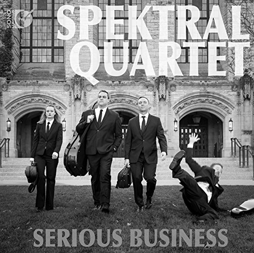 Serious Business [Spektral Quartet] [SONO LUMINUS: DSL-92198]