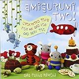 Amigurumi Two!: Crocheted Toys for Me and You and Baby Too - Ana Paula Rimoli