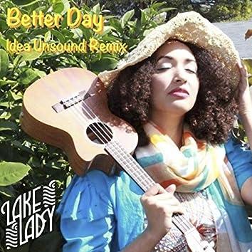 Better Day (Idea Unsound Remix)