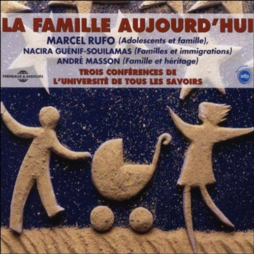 Couverture de La famille aujourd'hui - Trois conférences de l'Université de Tous les Savoirs